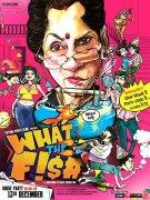 Постер фильма What The Fish